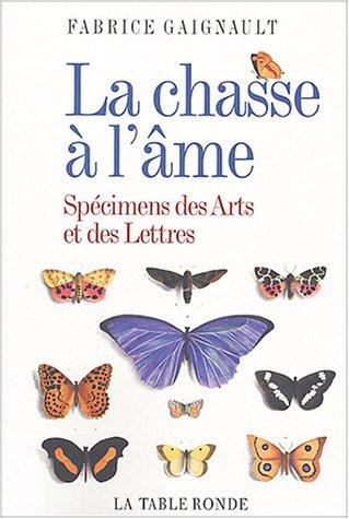 Chasse à l'âme : Spécimens des Arts et des Lettres