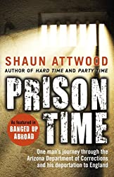 Prison Time by Shaun Attwood (2014-02-27)