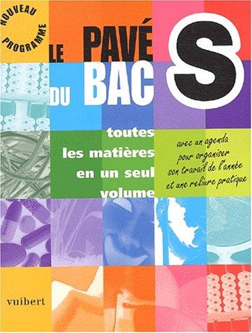 Le pavé du Bac S : Toutes les matières en seul volume