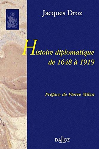 Histoire diplomatique de 1648 à 1919: Réimpression de la 3e édition de 1972 rééditée en 1982