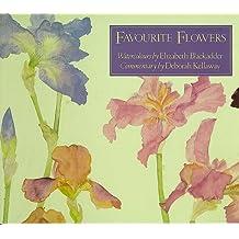 Favourite Flowers: Watercolours by Elizabeth Blackadder