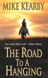 The Road to a Hanging by Mike Kearby
