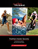Triathlon Insider Secrets: Tips From the Pros to Help You Shave Time Off Your Next Triathlon