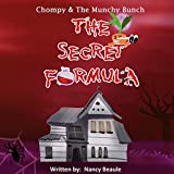 The Secret Formula: Chompy & the Munchy Bunch, Book 1