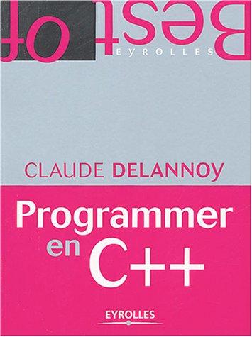 Programmer en C++ par Claude Delannoy