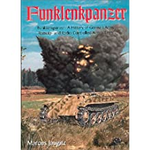 Jaugitz, M: Funklenkpanzer: The History of German Army Remote- and Radio-controlled Armor
