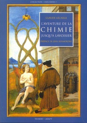 L'aventure de la chimie jusqu'à Lavoisier par Claude Lécaille
