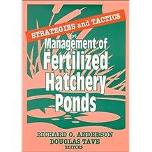Strategies and Tactics for Management of Fertilized Hatchery Ponds