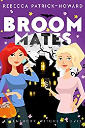 Broommates: Two Witches are Better Than One! (Kentucky Witches Book 2) (English Edition)