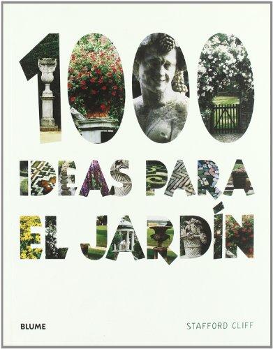 1000 Ideas para el jardín por Stafford Cliff