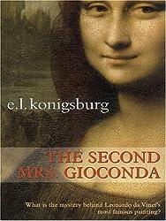 The Second Mrs. Gioconda by E. L. Konigsburg (2006-02-01)