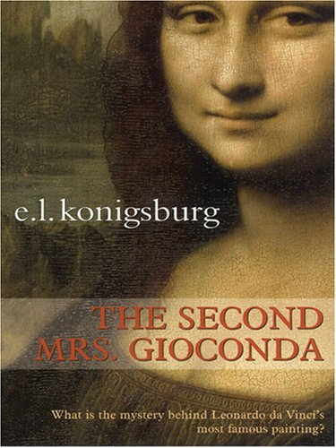 The Second Mrs. Gioconda by E. L. Konigsburg (2006-02-01)
