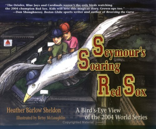Seymour's Soaring Red Sox: A Bird's-eye View of the 2004 World Series