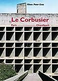 Le Corbusier - Paris - Chandigarh