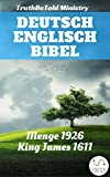 Deutsch Englisch Bibel: Menge 1926 - King James 1611 (Parallel Bible Halseth 229)