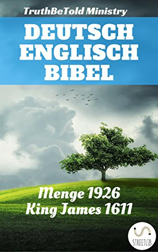 Deutsch Englisch Bibel: Menge 1926 - King James 1611 (Parallel Bible Halseth)