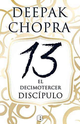 El decimotercer discípulo: Una aventura espiritual que podría cambiar el mundo (Millenium)