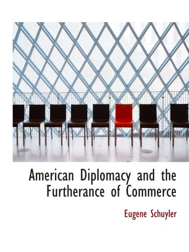 American Diplomacy and the Furtherance of Commerce