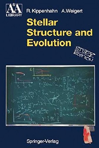 Stellar Structure and Evolution (Astronomy and Astrophysics Library) by Rudolf Kippenhahn (1996-05-09)