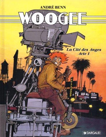 Woogee, tome 2 : La Cité des anges, acte 1 par  André Benn