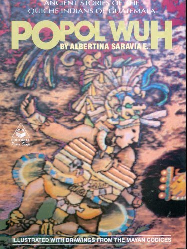 Popol Wuh: Ancient Stories of the Quiché Indians of Guatemala