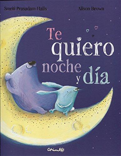 Te quiero noche y día (Álbumes ilustrados)
