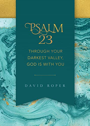 (Psalm 23: Through Your Darkest Valley, God Is with You)