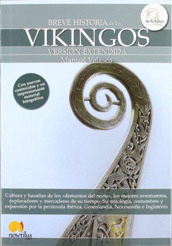 Breve historia de los vikingos : (versión extendida)