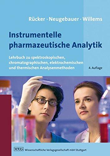 Rücker/Neugebauer/Willems, Instrumentelle pharmazeutische Analytik: Lehrbuch zu spektroskopischen, chromatographischen, elektrochemischen und thermischen Analysenmethoden