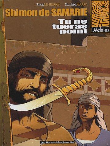 Shimon de Samarie, Tome 1 : Tu ne tueras point