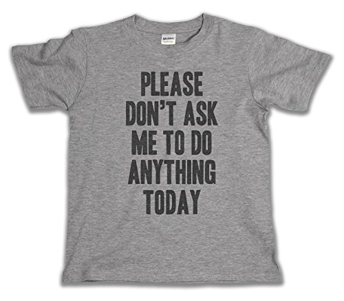 27a1d9f6 Please Don`t Ask Me To Do Anything Today Funny Boys & Girls Unisex Kids