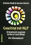 Coaching mit NLP: Erfolgreich coachen in Beruf und Alltag. Ein