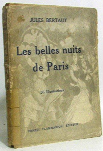Les belles nuits de Paris. Ouvrage orné de 36 illustrations. (Paris: Flammarion, 1927).
