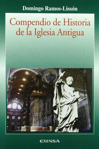 Compendio de historia de la Iglesia antigua (Colección Historia de la Iglesia) por Domingo Ramos-Lissón