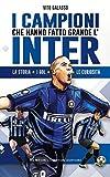 Image de I campioni che hanno fatto grande l'Inter