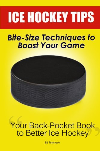 Price comparison product image Ice Hockey Tips: Bite-Size Techniques to Boost Your Game