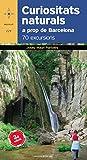 Curiositats naturals a prop de Barcelona: 70 excursions (Azimut)