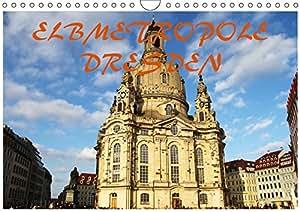 Elbmetropole Dresden (Wandkalender 2019 DIN A4 quer): Die Elbmetropole Dresden, auch Elbflorenz genannt, mit seinen prägenden Bauwerken des ... (Monatskalender, 14 Seiten ) (CALVENDO Orte)