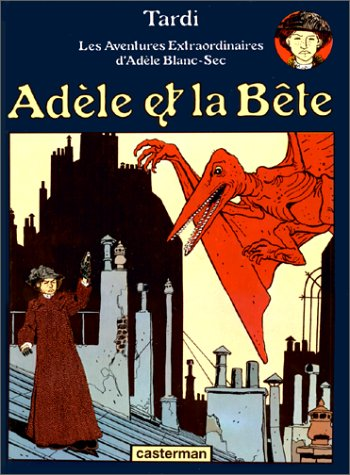 Les Aventures extraordinaires d'Adèle Blanc-Sec (01) : Adèle et la bête