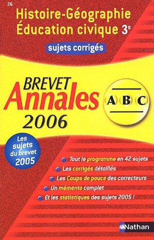 Histoire-Géographie Education civique 3e : Annales Brevet sujets corrigés