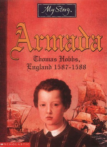 Armada: The Story of Thomas Hobbs, England 1587-1588 (My Story)