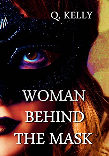 Woman Behind the Mask (English Edition)