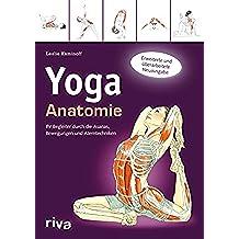 Yoga-Anatomie: Ihr Begleiter durch die Asanas, Bewegungen und Atemtechniken (German Edition)