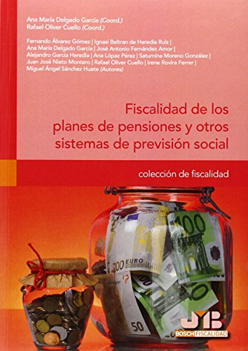 Fiscalidad De Los Planes De Pensiones Y Otros Sistemas De Previsión Social (Colección de Fiscalidad)