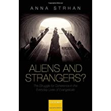 Aliens & Strangers?: The Struggle for Coherence in the Everyday Lives of Evangelicals