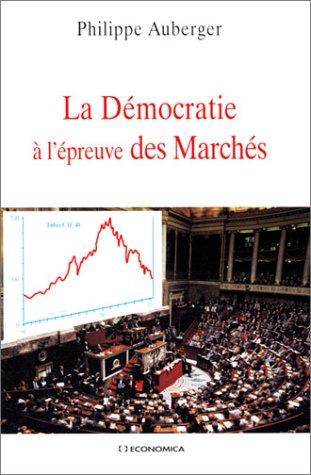Démocratie à l'épreuve des marchés par Philippe Auberger