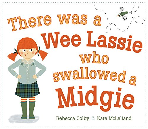 There Was a Wee Lassie Who Swallowed a Midgie (Picture Kelpies) por Rebecca Colby