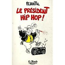Le président hip hop / Plantu / Réf: 16413