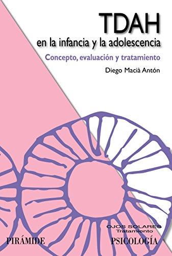 TDAH en la infancia y la adolescencia (Ojos Solares) por Diego Macià Antón