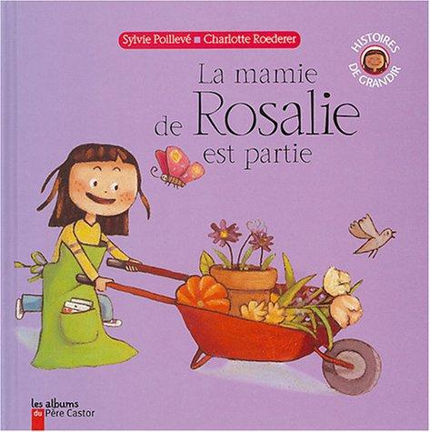 La mamie de Rosalie est partie par Sylvie Poillevé, Charlotte Roederer